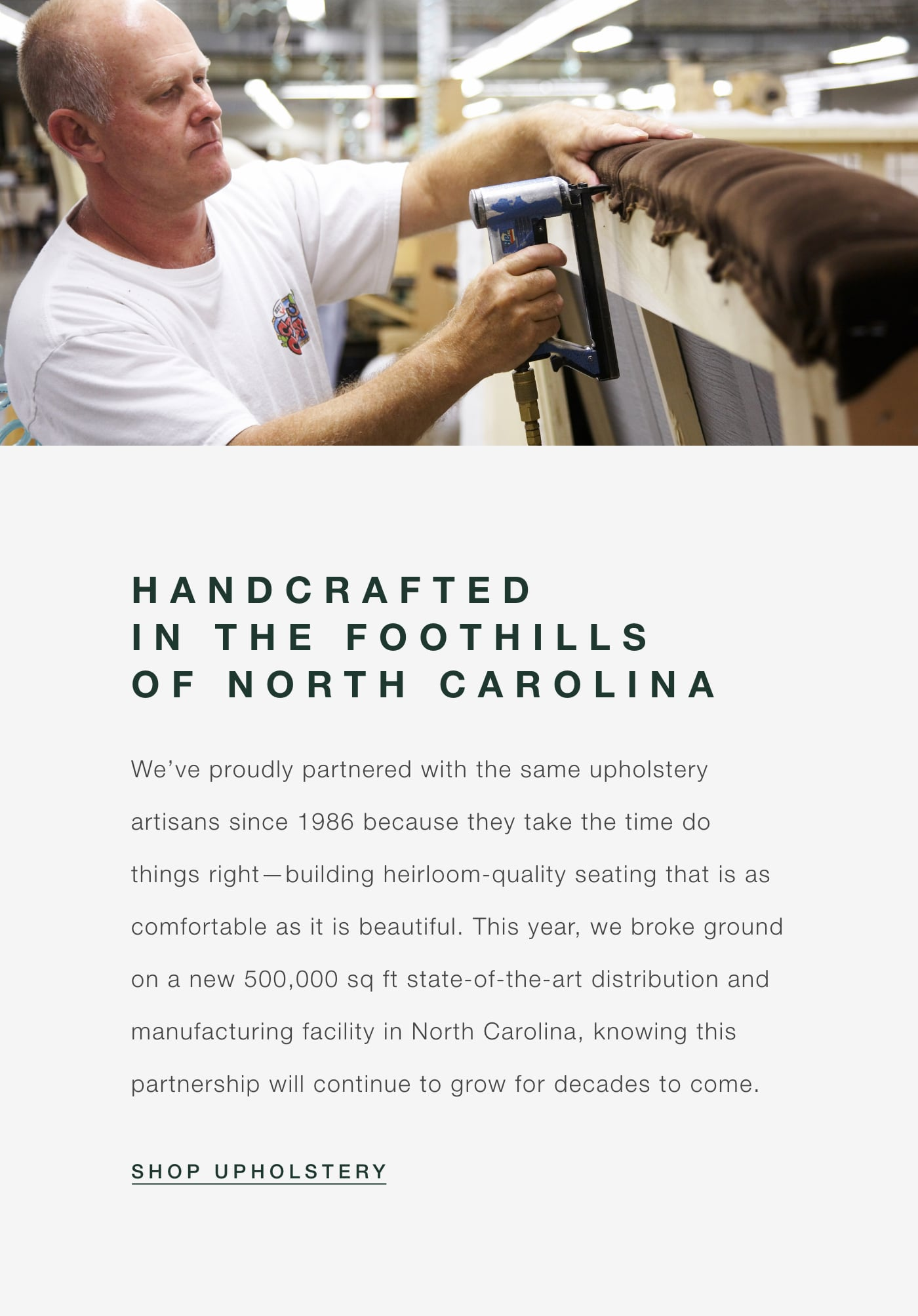 Our Upholstery is Crafted in the Foothills of North Carolina