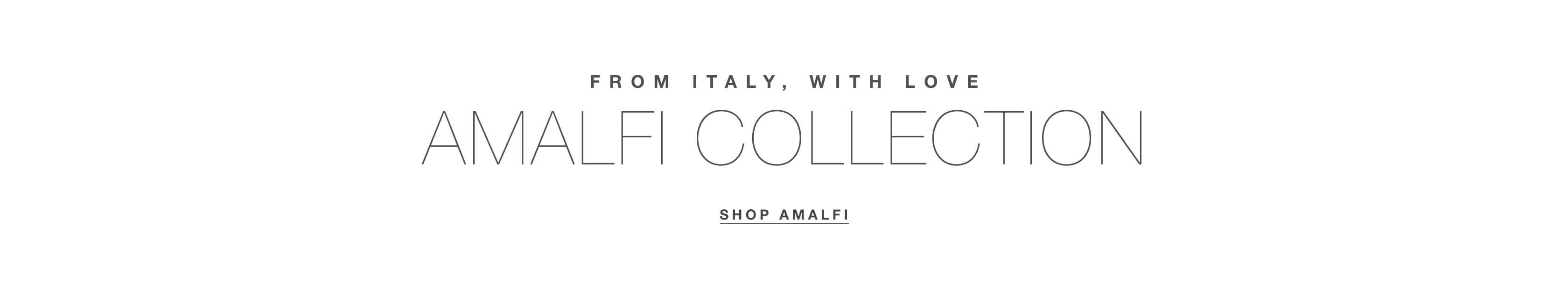 Shop the Amalfi Collection