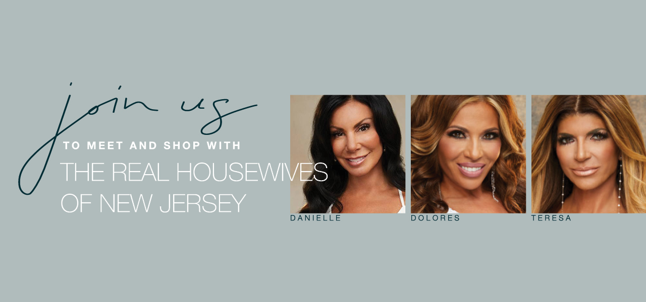 Join Us to Meet and Shop With the Real Housewives of New Jersey