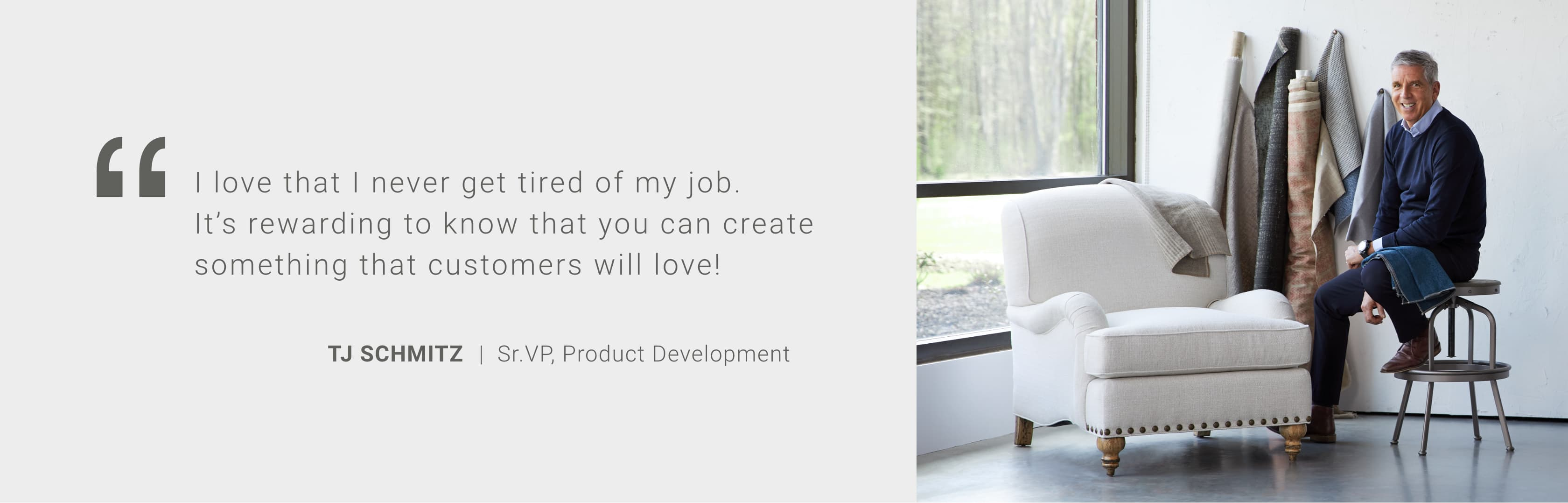 Quote from TJ Schmitz, Sr. VP of Product Development