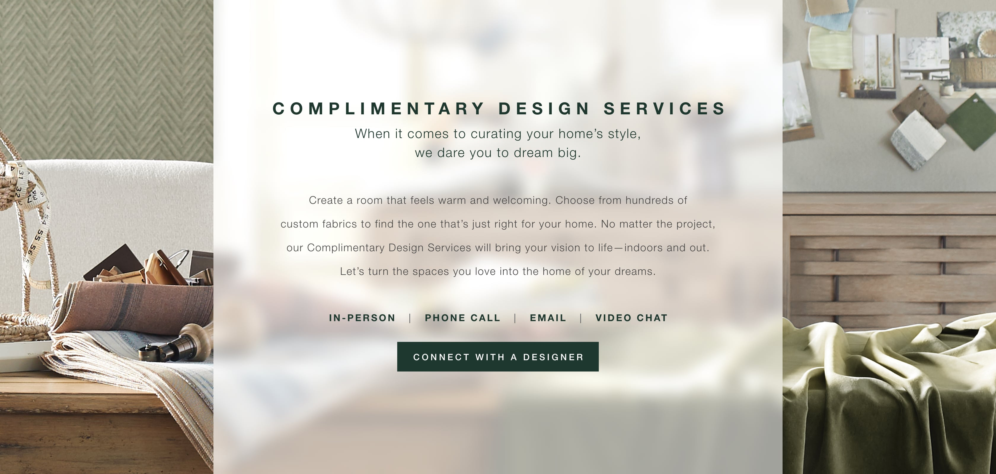 Complimentary Design Services - Connect with a Designer to go from Inspiration to Reality